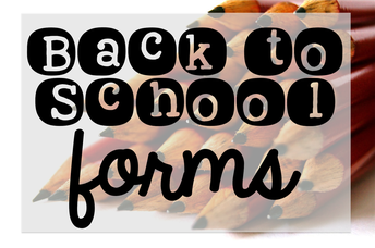 Back to School Forms!