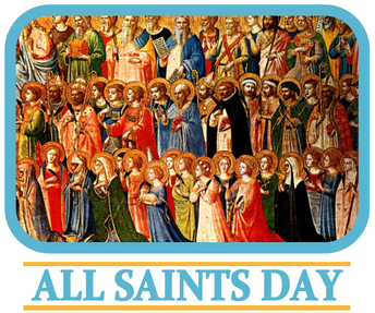 All Saints Day - No School, please join 9 AM Mass on this Holy Day of Obligation!