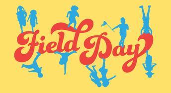 Field Day, 5/30 8:15-9:50 am