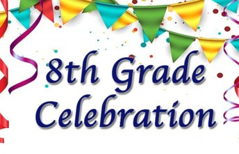IMPORTANT DATE CHANGE - 8th Grade End of Year Virtual Ceremony