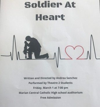 Soldier at Heart...an original one-act play by Marian Central senior, Andrea Sanchez: TONIGHT ONLY! 7:00 PM