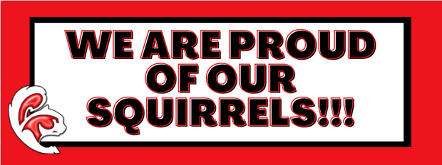We are PROUD of our Squirrels!