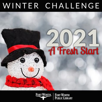 Fort Worth Public Library Winter Challenge 2021 Kick off