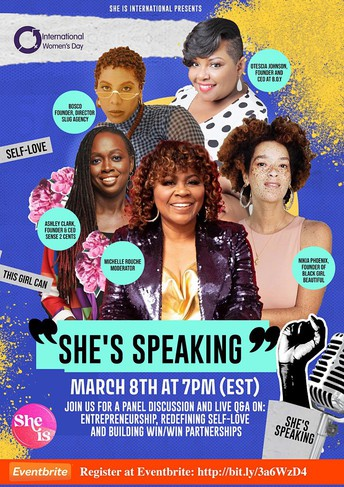 """One of the free virtual events """"She's Speaking"""" poster is displayed here. A vibrant blue themed poster with five women in the center. These five women are going to the speakers for this event and their names are included in bubbles around them. Words of affirmation are also scattered on the outside of the poster, such as """"Self-Love"""", """"This Girl Can"""". The Black Lives Matter fist is located in the bottom right corner."""