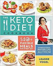The Keto Diet Cookbook : 140 Flexible Meals for Every Day