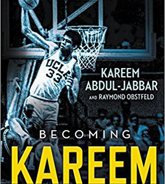 Becoming Kareem : growing up on and off the court by Kareem Abdul-Jabbar and Raymond Obstfeld