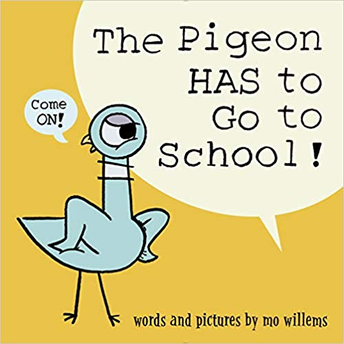 Pigeon HAS to go to School by Mo Willems
