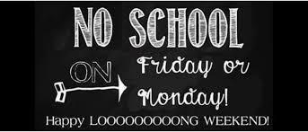 NO SCHOOL ~ Friday, February 12 and Monday, February 15