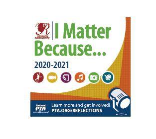"National PTA Reflections ""I Matter Because"""