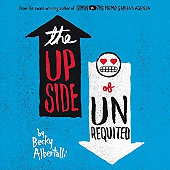 The Upside of Unrequited by Becky Albertelli