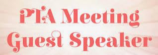 PTA MEETING MAR. 9 WITH SPECIAL GUEST, PRINCIPAL OF KELLOGG MS