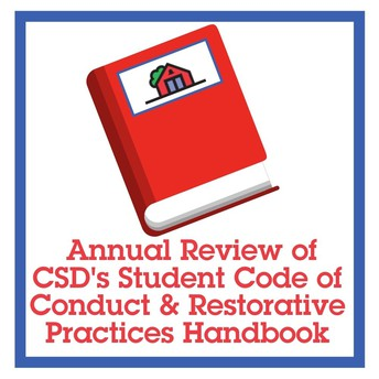 Student Code of Conduct and Restorative Practices Handbook Annual Review