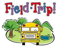 Field Trip Reminder....