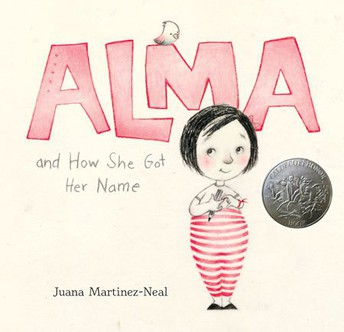 """Alma and How She Got Her Name"" by Juana Martinez-Neal"