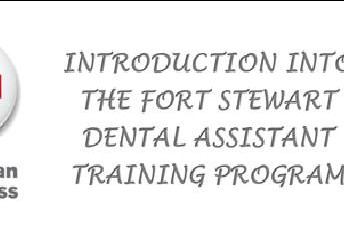 MARK YOUR CALENDARS FOR THE FORT STEWART AMERICAN RED CROSS INTRODUCTION INTO THE DENTAL ASSISTANT TRAINING PROGRAM on 1 MAY