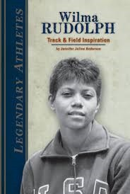Wilma Rudolph: Track and Field Inspiration