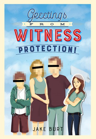 Greetings from Witness Protection by Jake Burt