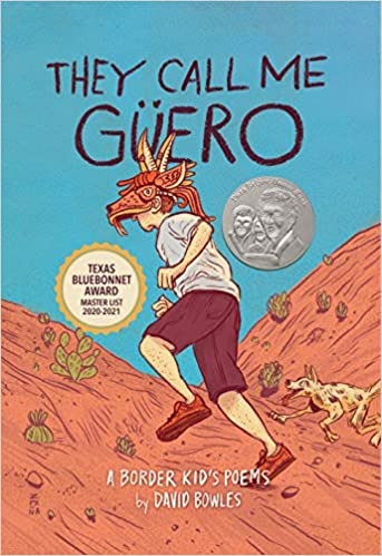 They Call Me Güero: A Border Kid's Poems by David Bowles