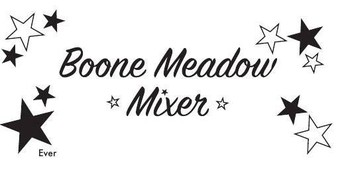 Boone Meadow Mixer - Friday Evening, March 22nd