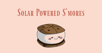 Solar Powered S'mores