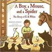 A Boy, a Mouse, and a Spider: The Story of E. B. White