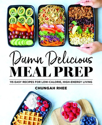 Damn Delicious Meal Prep: 115 Easy Recipes for Low-Calorie, High-Energy Living
