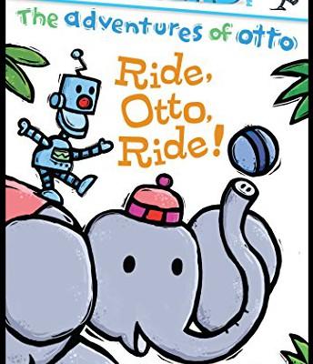 Ride, Otto, Ride! (The Adventures of Otto) by David Milgrim