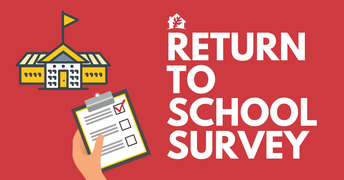 """Return to School"" Parent/Guardian Survey"