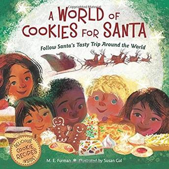A World of Christmas Cookies: Follow Santa's Tasty Trip Around the World by M. E. Furman