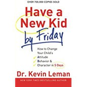 Improving your child's attitude, behavior, and character in just five days