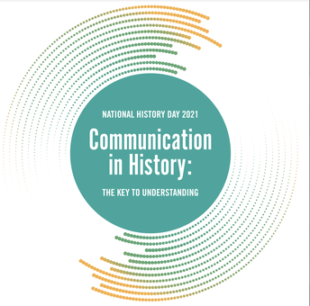 National History Day - Communication in History (2021 Theme)