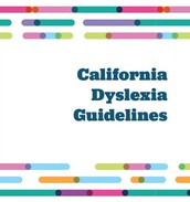 An Introduction to the 2017 California Dyslexia Guidelines