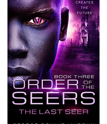 The Last Seer (Book 3 in the Order of the Seers Trilogy)