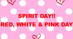 RED, WHITE  & PINK DAY - Feb 12