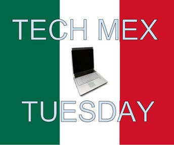 Tech Mex Tuesday