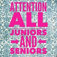 Important for Juniors and Seniors!