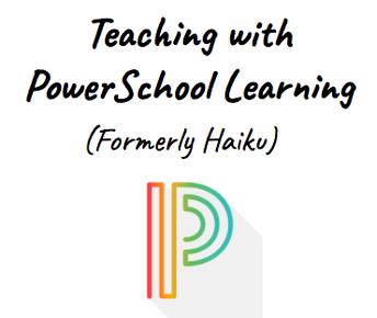 Online Module: Teaching with Powerschool Learning (Formerly Haiku)