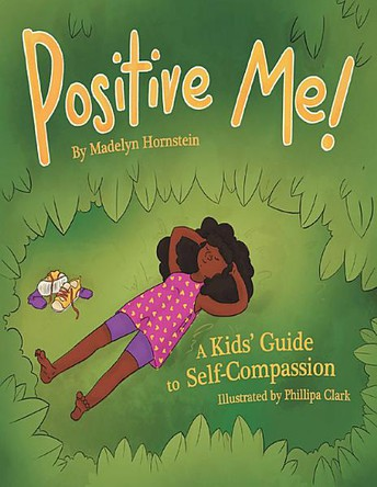 Positive Me! A Kids Guide to Self Compassion