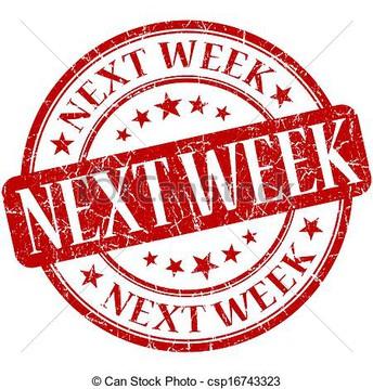 Next Week Notes