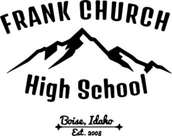Frank Church High School Boise, Idaho Est. 2008