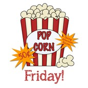 POPCORN FRIDAY ~ 9/8/17 and 9/22/17