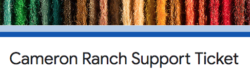 Click here to complete the Cameron Ranch Support Ticket for assistance with navigating services, family supports, distance learning and more.