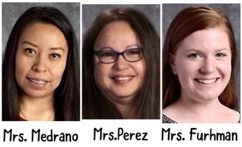 Mrs.Medrano - Mrs. Furhman - Mrs. Perez