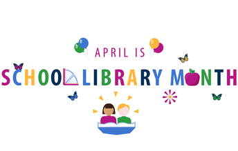 School Library Month!