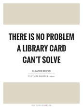Library Card is a Must.