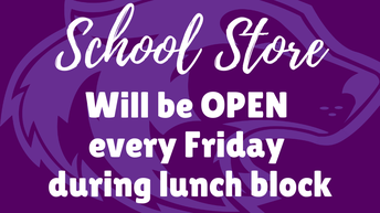 11. School Store | Opening Fridays during Lunch Block | Starting January 17th