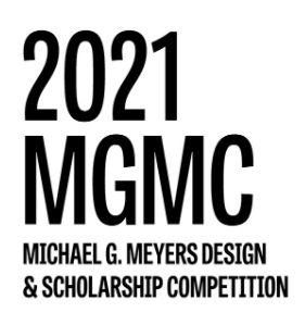 The Michael G. Meyers Design & Scholarship 2021 Competition