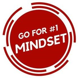 Go for #1 Mindset to Transform Your Sales, Creativity, Customer Service & Production Teams