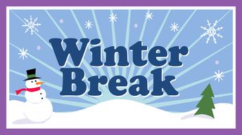 Winter Break & Second Semester Information