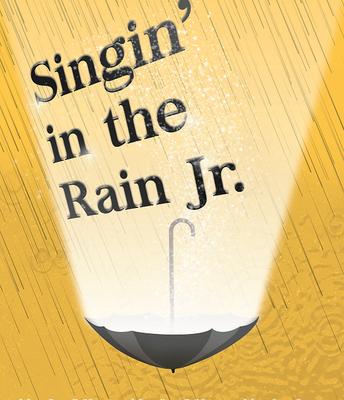 MMS Presents:  Singin' in the Rain, May 7 - 9